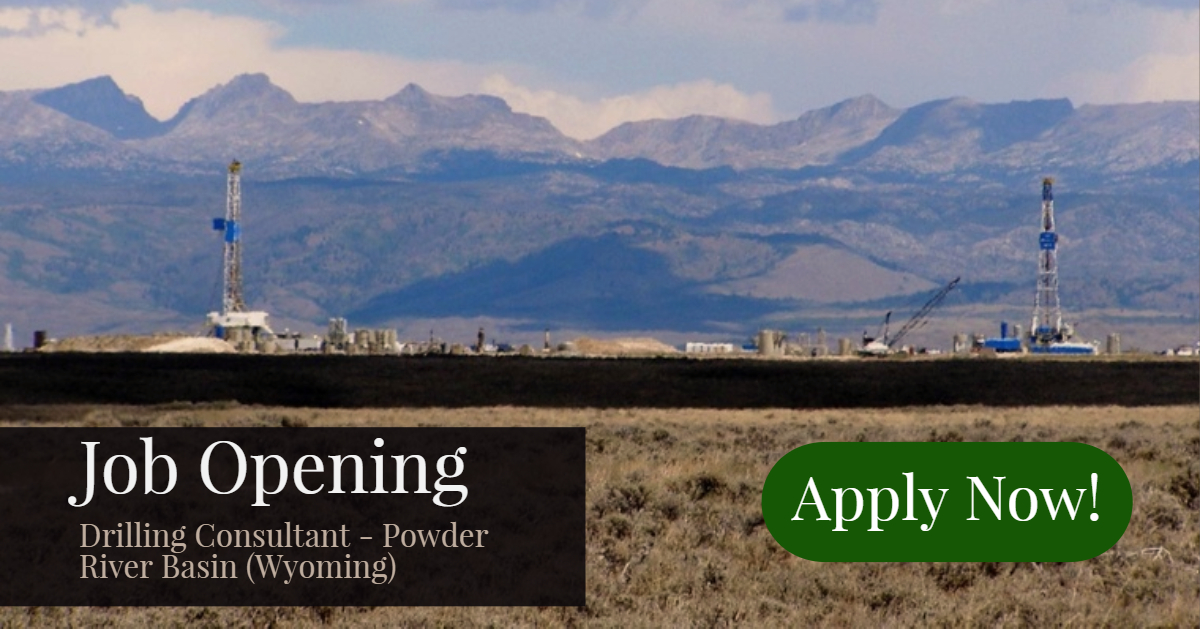 Job Opening: Drilling Consultant - Powder River Basin (Wyoming)